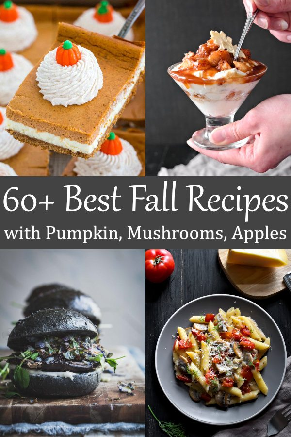 60+ Best Fall Recipes with Pumpkin, Mushrooms, Apples #fallrecipes #apples #mushrooms #pumpkin
