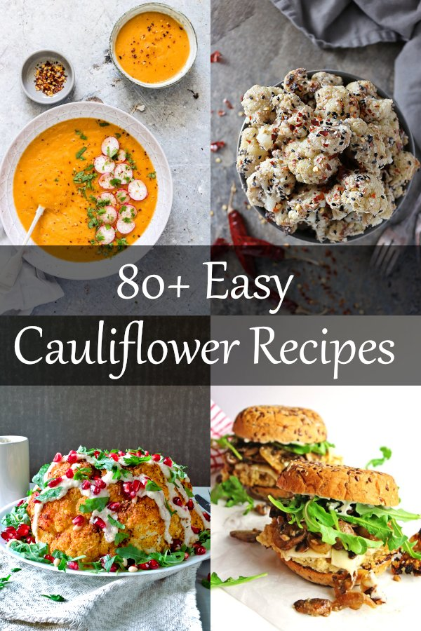 80+ Easy Cauliflower Recipes that are also healthy. Mashed, riced, roasted, whole or in salad - cauliflower is amazing vegetable. Best delicious cauliflower recipes for different diets (vegan, vegetarian, low carb, keto, paleo). #cauliflowerrecipes #cauliflower #easyrecipe