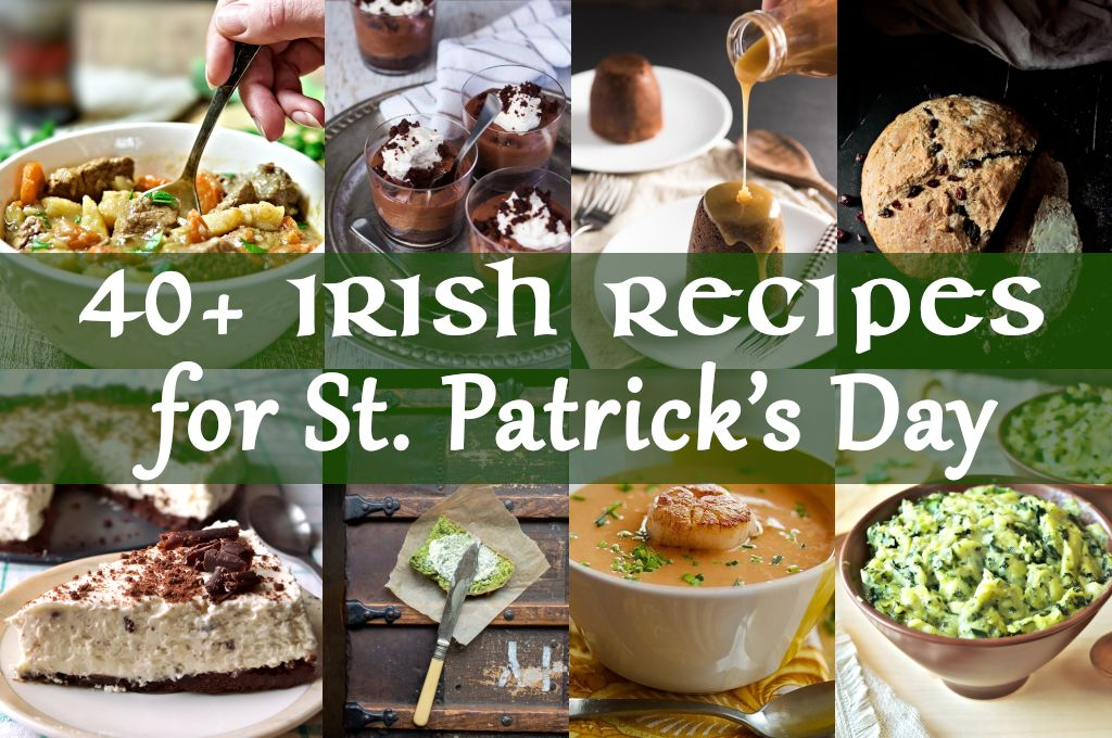 40+ Irish Recipes for St. Patrick's Day. Traditional Irish recipes that are easy and flavorful. Irish stew, Baileys desserts, puddings, soda bread, scallop bisque and colcannon potato side dish.