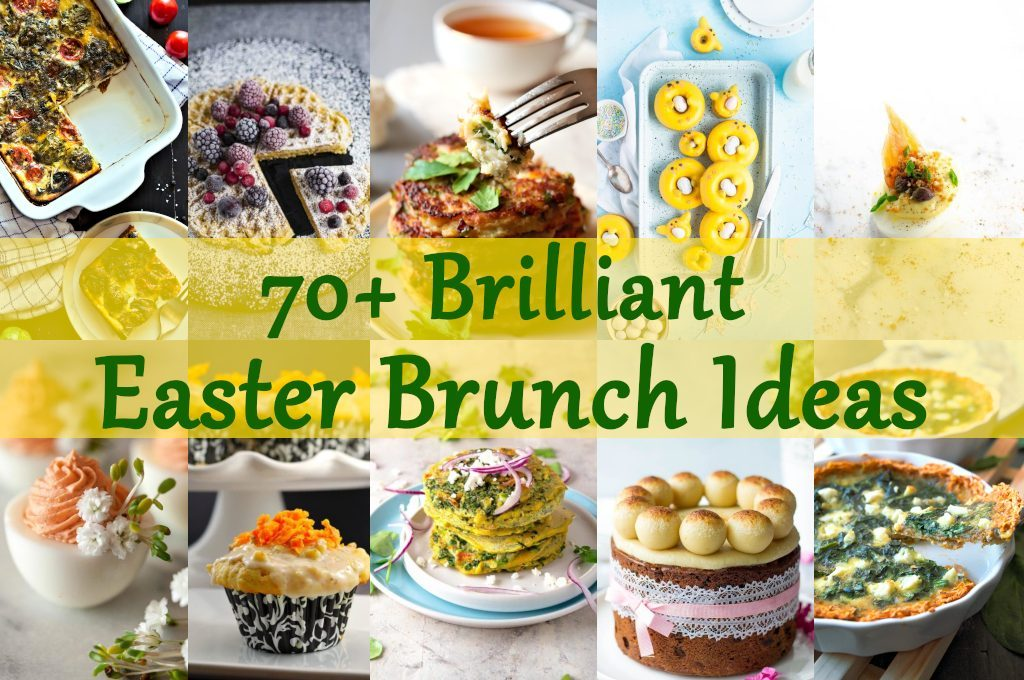 70+ Brilliant Easter Brunch Ideas: egg recipes, waffles, pancakes, spring salads, desserts, cakes and cocktails.