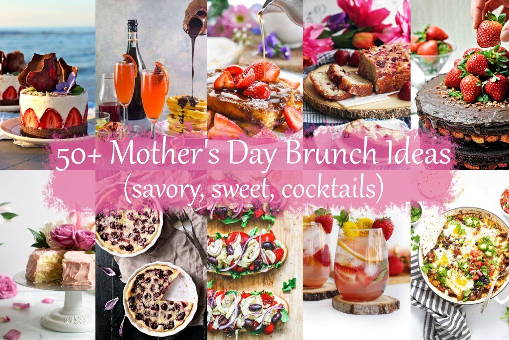 50+ Mother's Day Brunch Ideas - savory bakes, sandwiches, desserts and cakes, cocktails and more