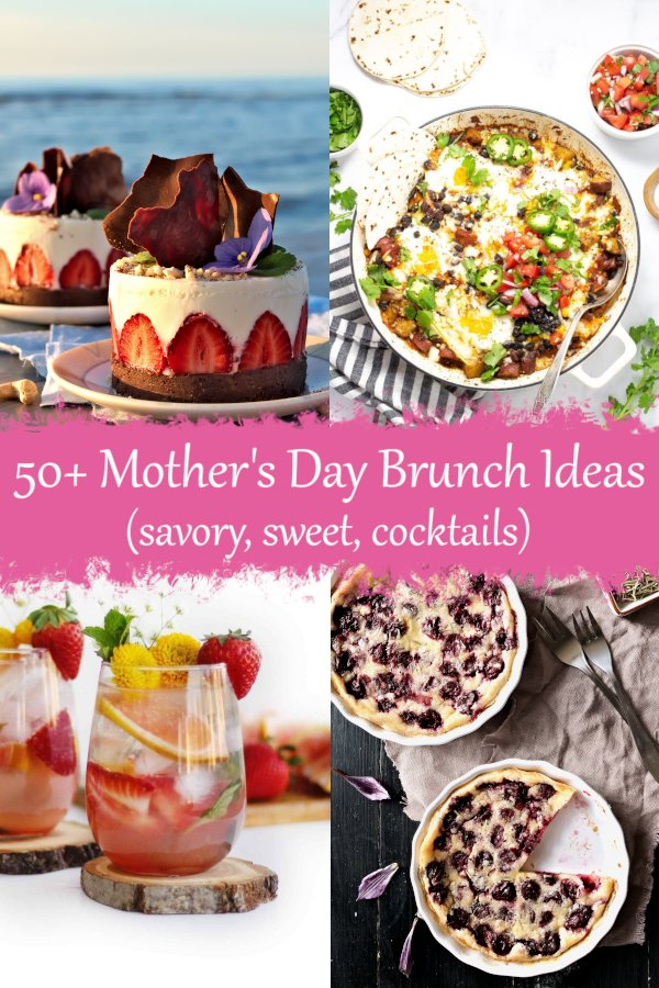 50+ Mother's Day Brunch Ideas: egg bakes, savory tarts, desserts, cookies, cakes and cocktails. Make ahead and easy recipes for your mom.