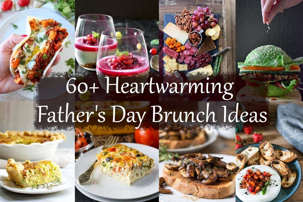60+ Heartwarming Father's Day Brunch Ideas. Vegetarian, appetizers, sausage and bacon recipes, easy desserts to surprise your dad.