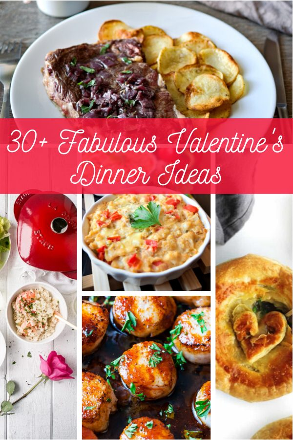 30 + Fabulous Valentine's Dinner Ideas: steak, pasta, salmon and seafood. You can make the best romantic Valentines dinner for two at home!