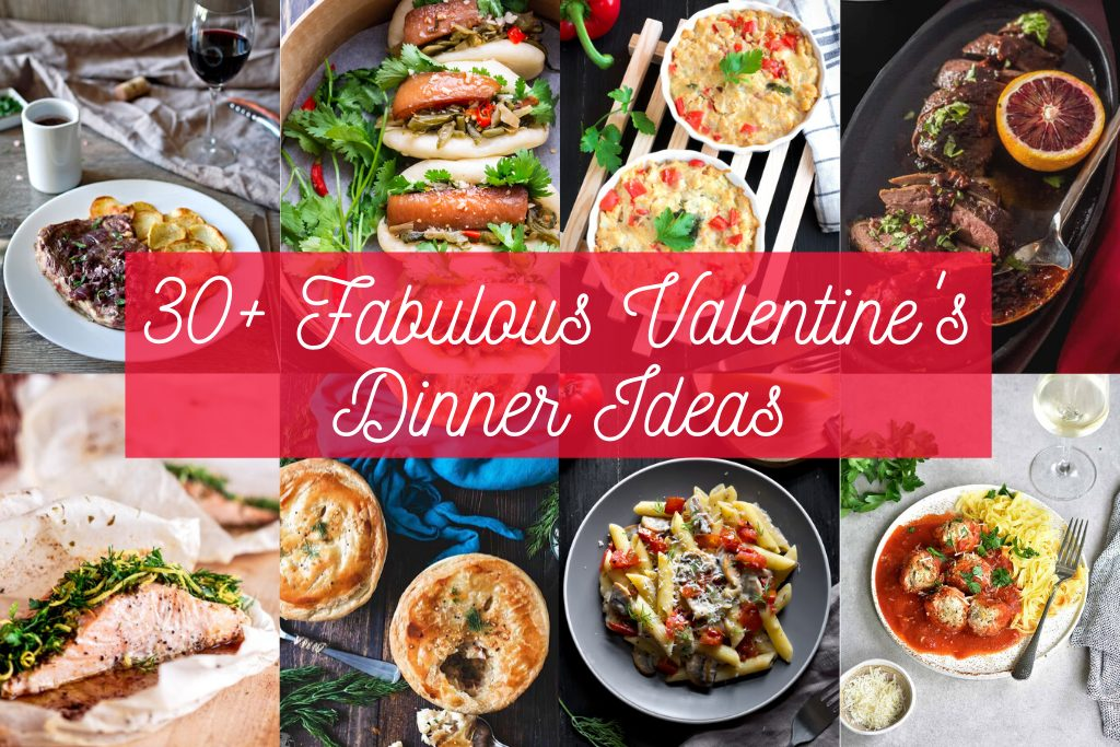 30 + Fabulous Valentine's Dinner Ideas