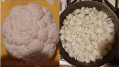 Cut cauliflower into florets. Cook them in large pot with boiling water for 5 minutes and drain well. You can also steam the cauliflower florets.