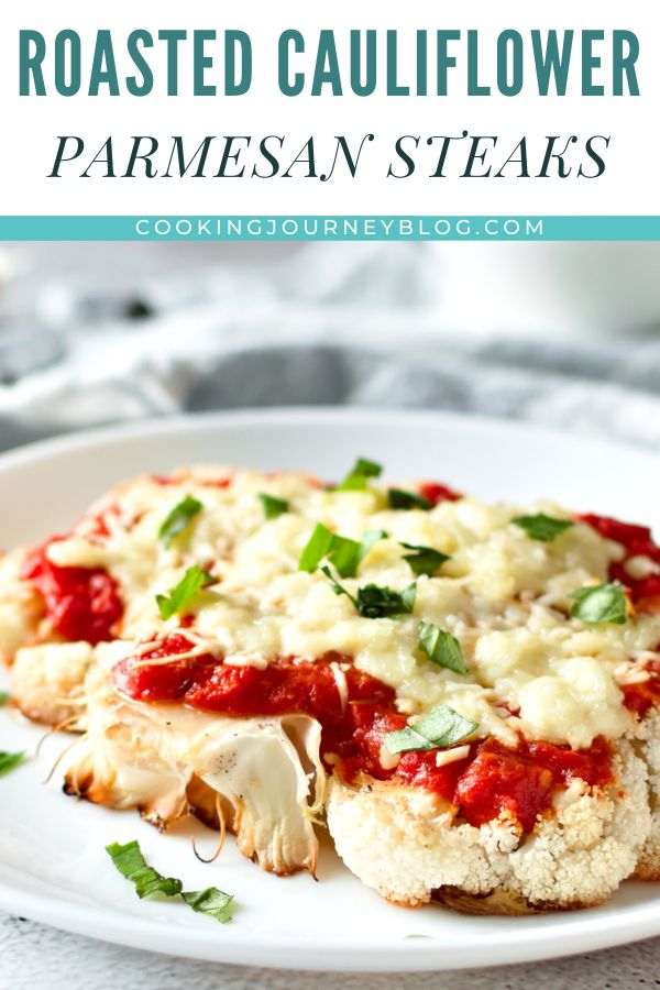 Roasted Cauliflower Parmesan Steaks can beeasy vegetarian dinner idea for your family. Perfect meatless Monday dinner recipe! Easy and healthy cauliflower recipe with homemade marinara sauce and cheese.