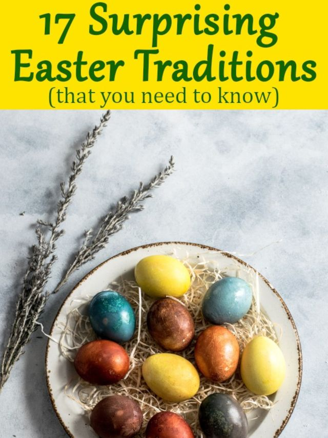 17 Surprising Easter Traditions That You NEED To Know